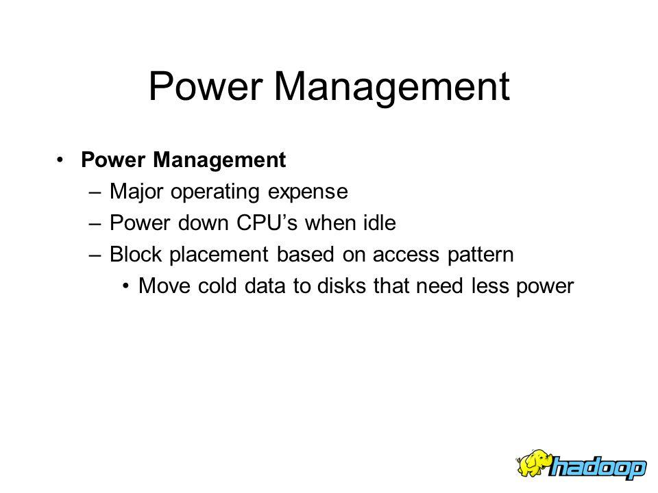 Power Management Power Management Major operating expense