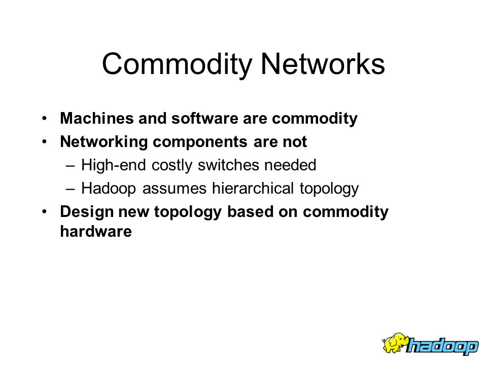 Commodity Networks Machines and software are commodity