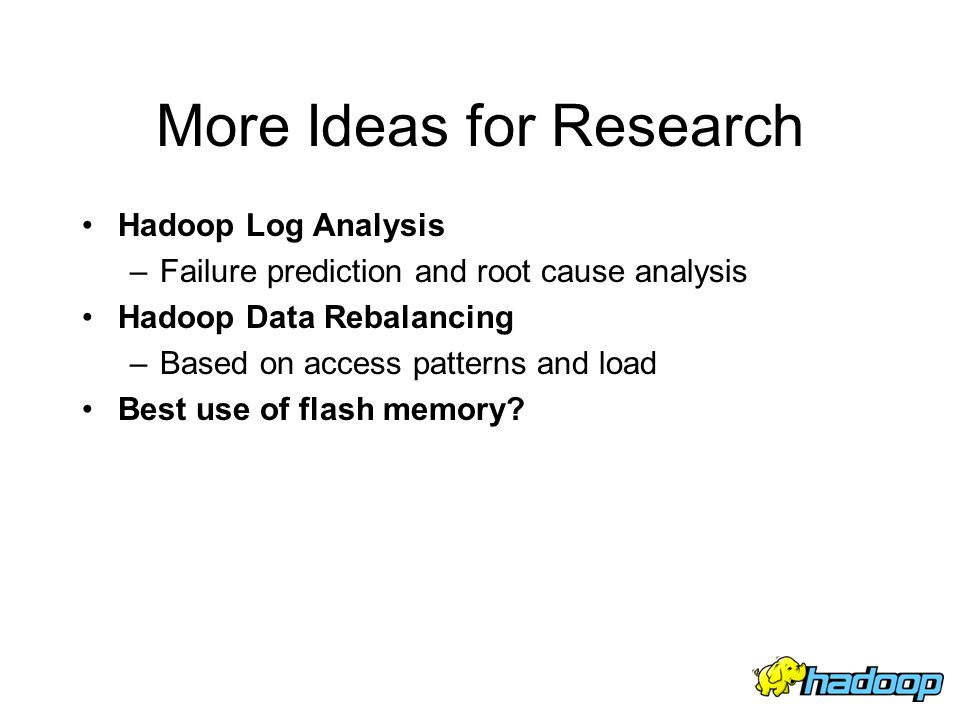 research paper on apache hadoop Hadoop became a top-level apache software foundation project in january  2008  schatz's cloudburst paper [42], published in may 2009, put hadoop  at  the center for advanced studies, research and development in.