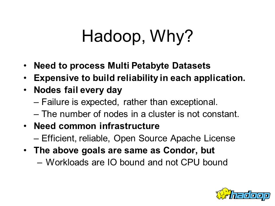 Hadoop, Why Need to process Multi Petabyte Datasets