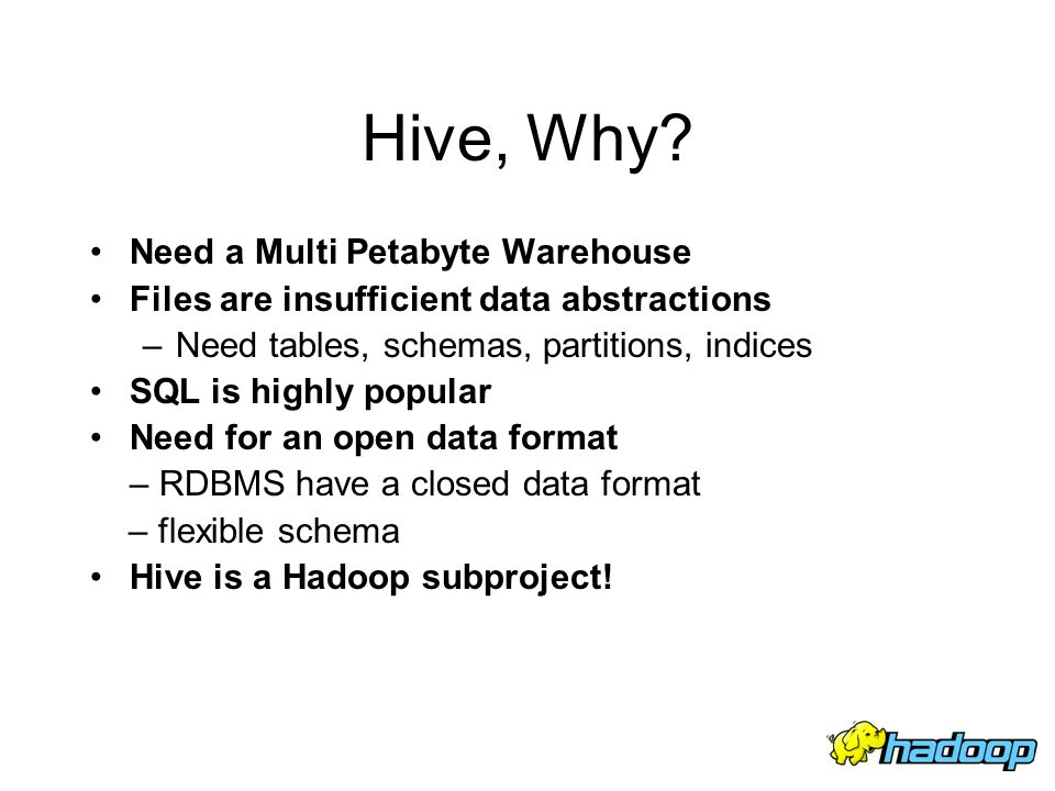 Hive, Why Need a Multi Petabyte Warehouse