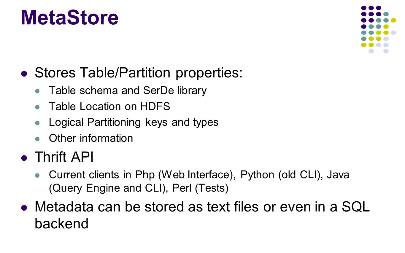 MetaStore Stores Table/Partition properties: Thrift API