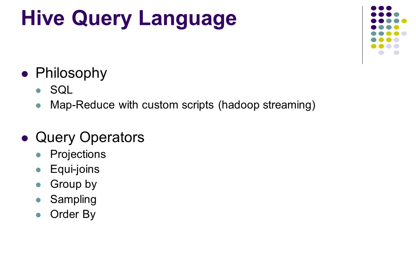 Hive Query Language Philosophy Query Operators SQL