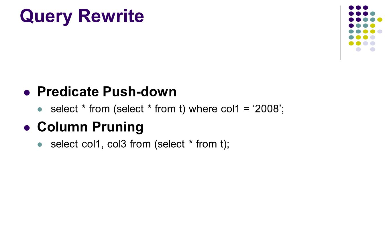 Query Rewrite Predicate Push-down Column Pruning