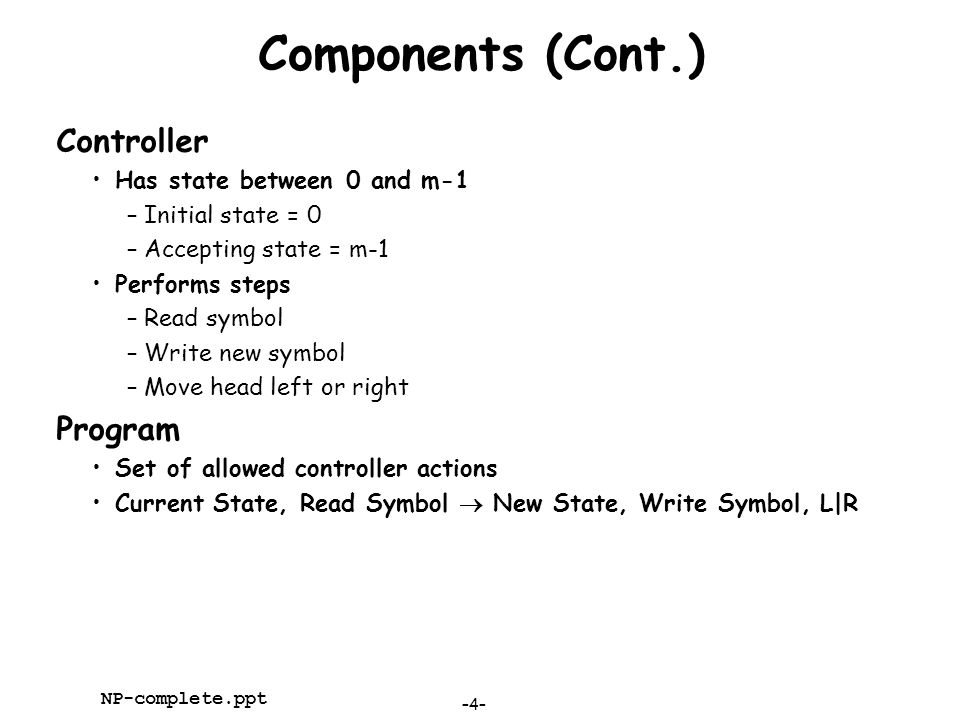 Components (Cont.) Controller Program Has state between 0 and m-1