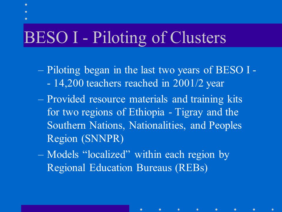 BESO I - Piloting of Clusters