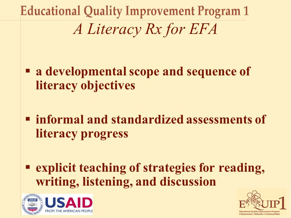 A Literacy Rx for EFA a developmental scope and sequence of literacy objectives. informal and standardized assessments of literacy progress.