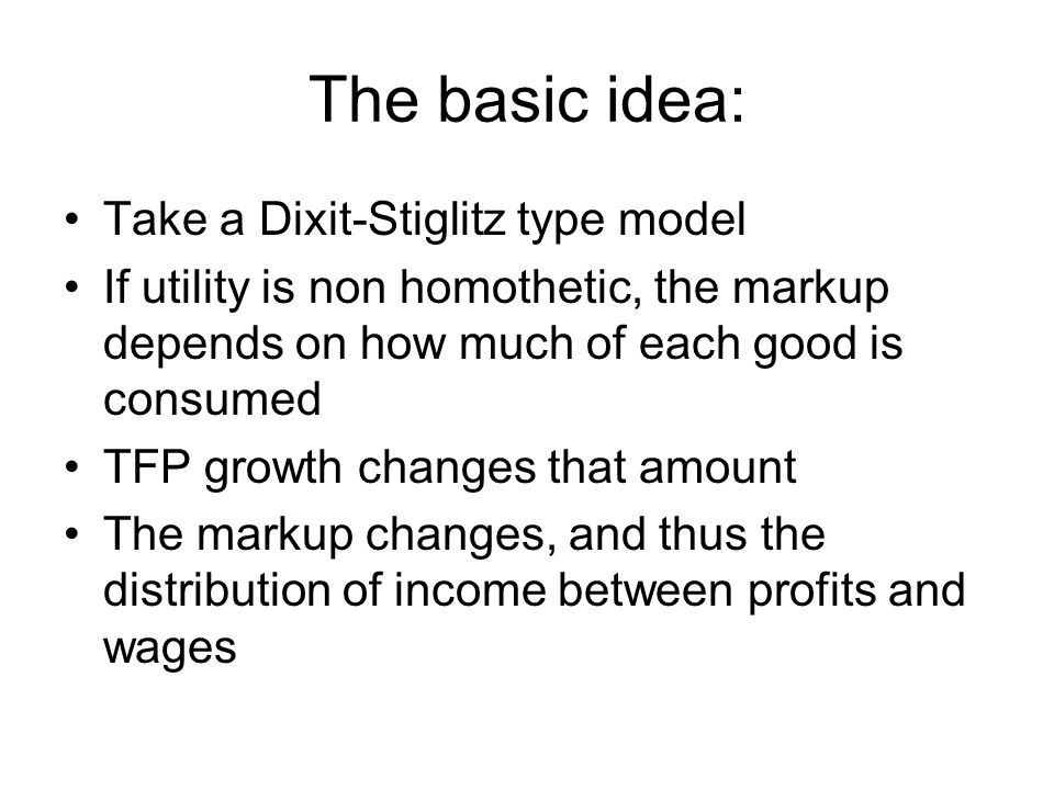 The basic idea: Take a Dixit-Stiglitz type model
