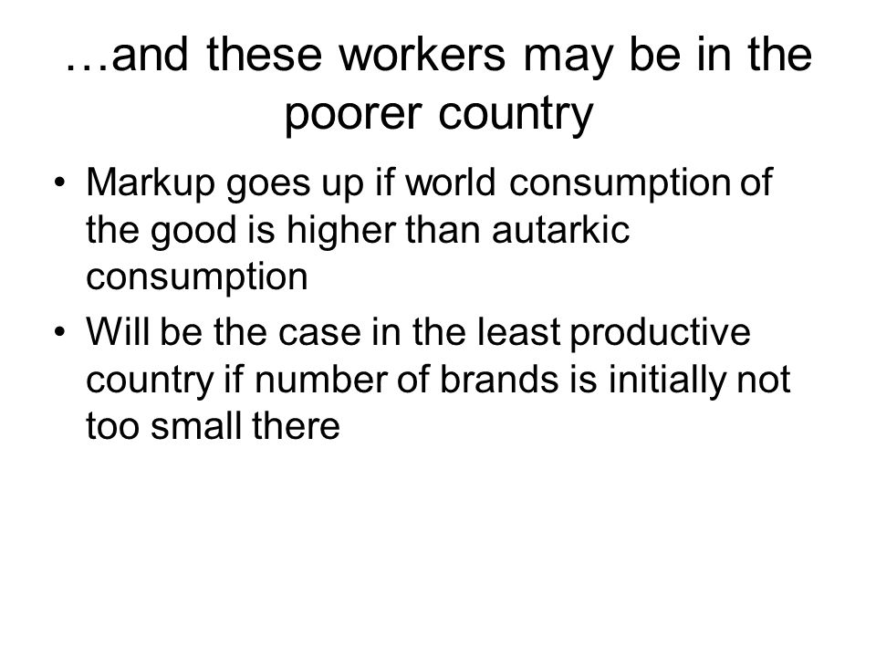 …and these workers may be in the poorer country