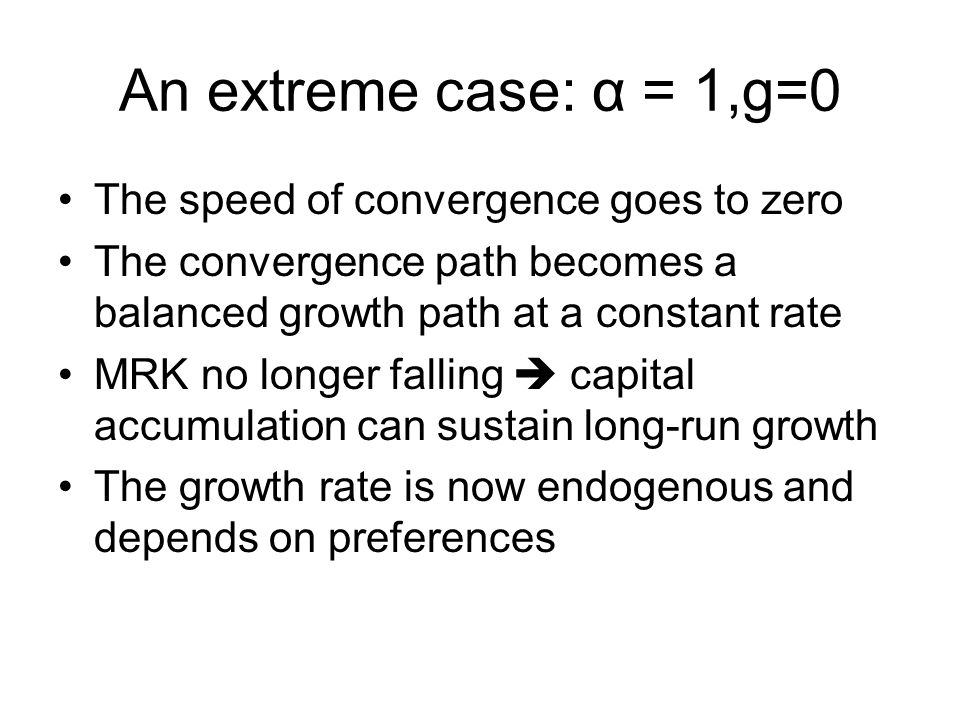 An extreme case: α = 1,g=0 The speed of convergence goes to zero