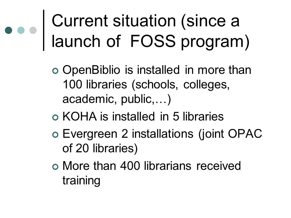 Current situation (since a launch of FOSS program)
