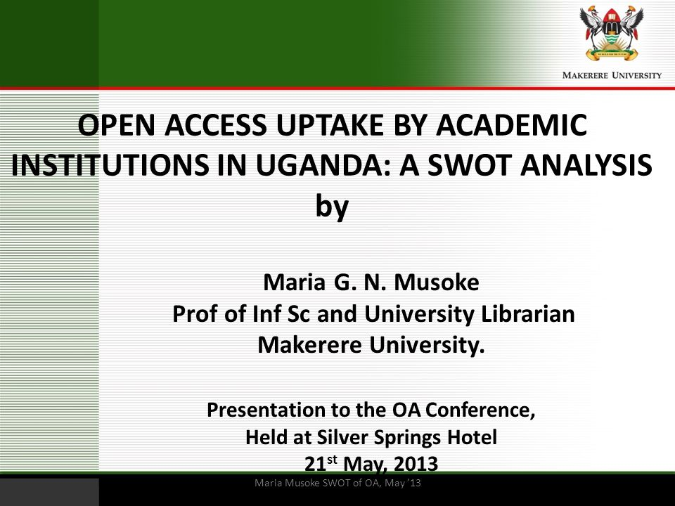 OPEN ACCESS UPTAKE BY ACADEMIC INSTITUTIONS IN UGANDA: A SWOT ANALYSIS by