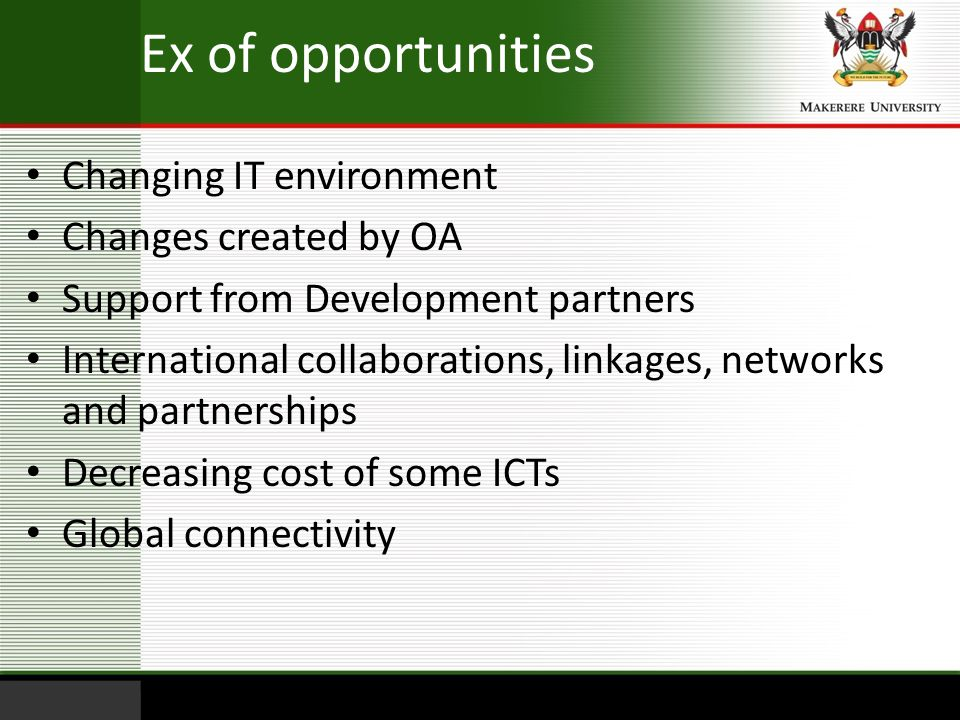 Ex of opportunities Changing IT environment Changes created by OA