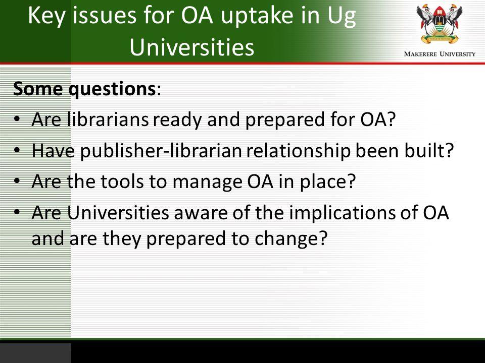 Key issues for OA uptake in Ug Universities