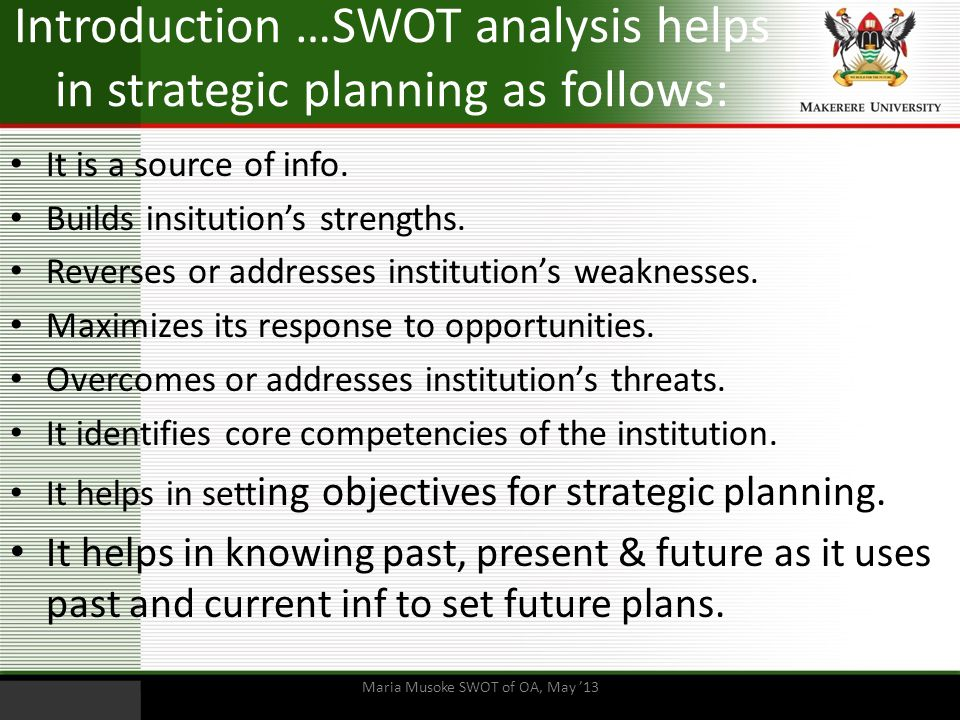 Introduction …SWOT analysis helps in strategic planning as follows: