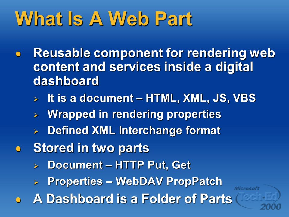 What Is A Web Part Reusable component for rendering web content and services inside a digital dashboard.