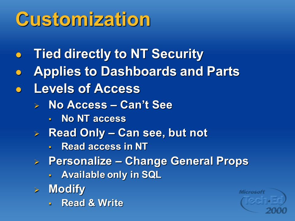Customization Tied directly to NT Security
