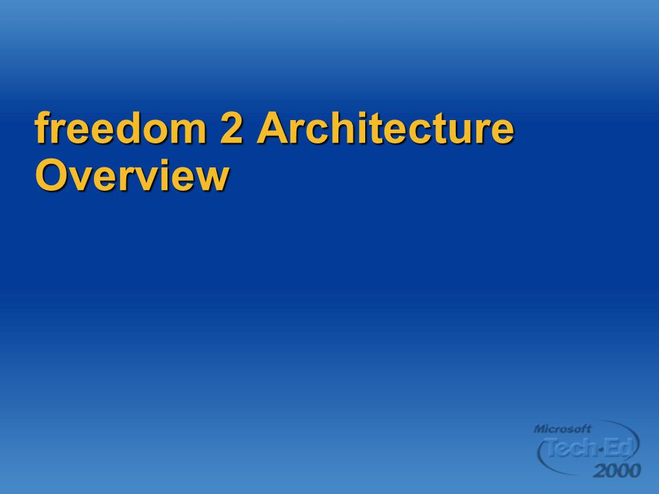 freedom 2 Architecture Overview