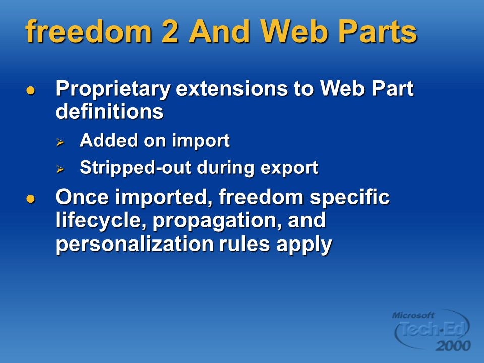freedom 2 And Web Parts Proprietary extensions to Web Part definitions