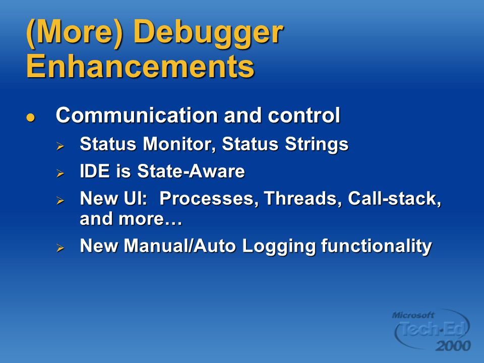 (More) Debugger Enhancements