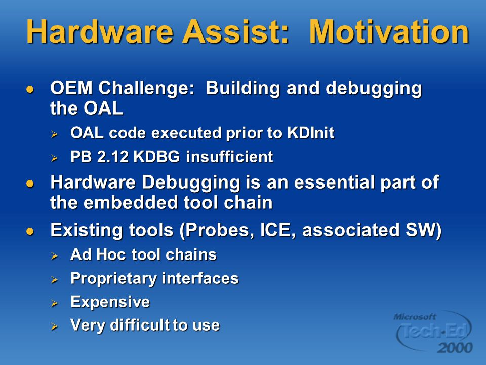 Hardware Assist: Motivation