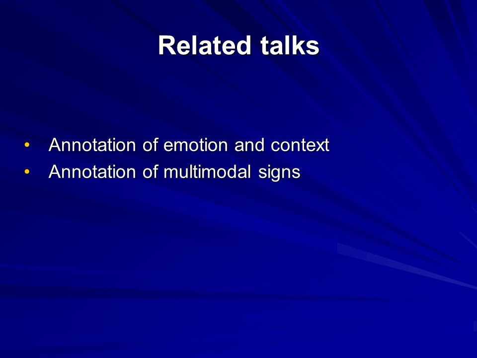 Related talks Annotation of emotion and context
