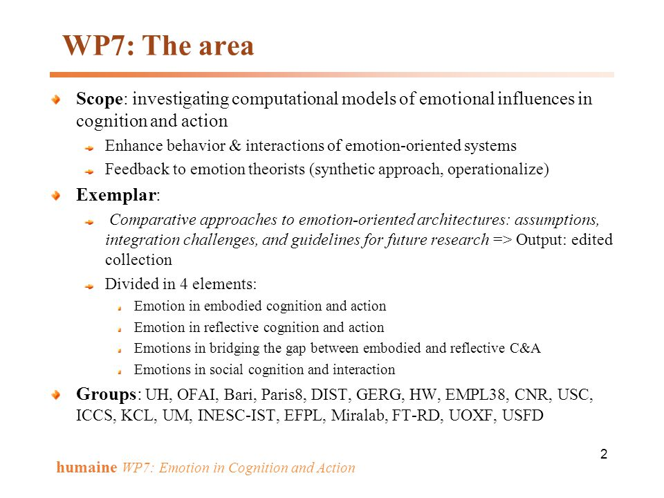 WP7: The area Scope: investigating computational models of emotional influences in cognition and action.