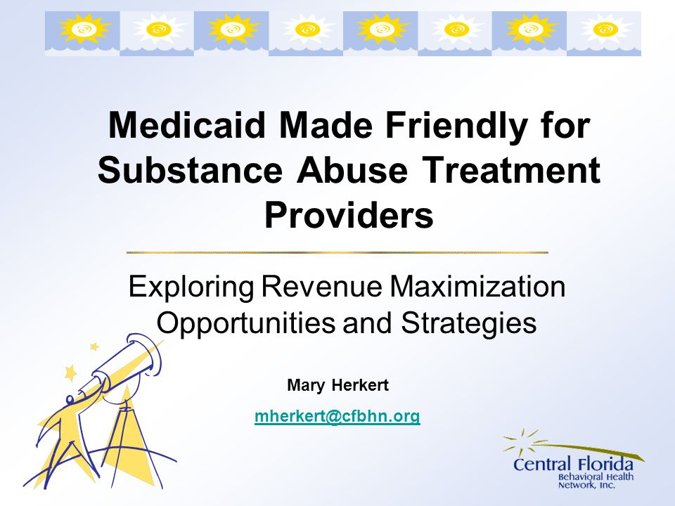 Medicaid Made Friendly for Substance Abuse Treatment Providers