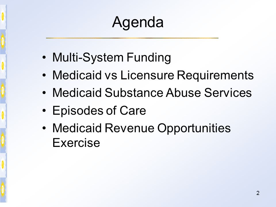 Agenda Multi-System Funding Medicaid vs Licensure Requirements