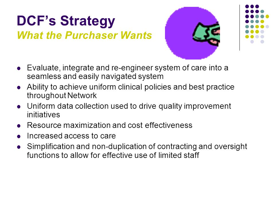 DCF's Strategy What the Purchaser Wants