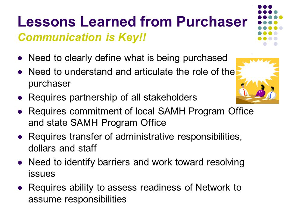 Lessons Learned from Purchaser Communication is Key!!