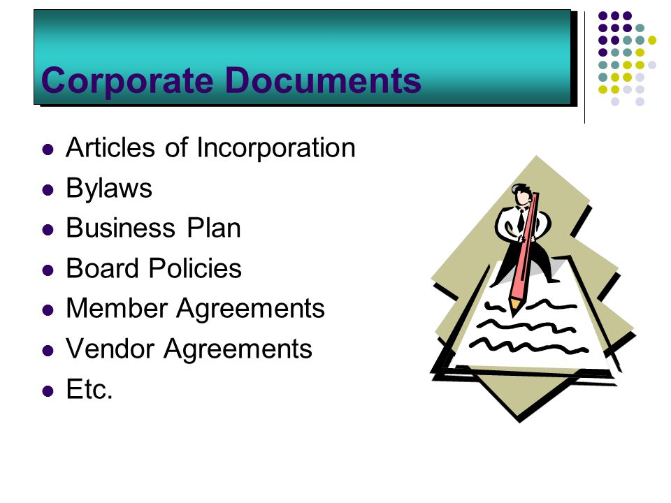 Corporate Documents Articles of Incorporation Bylaws Business Plan