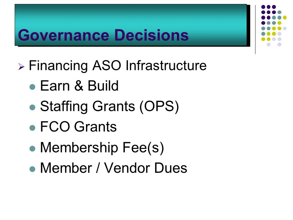 Governance Decisions Earn & Build Staffing Grants (OPS) FCO Grants
