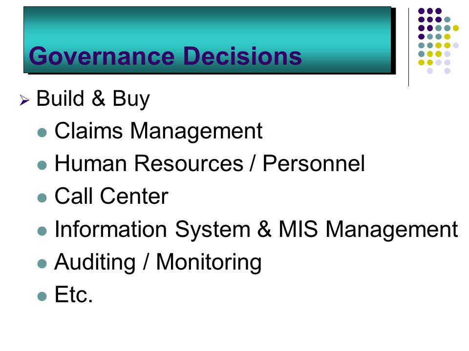 Governance Decisions Claims Management Human Resources / Personnel