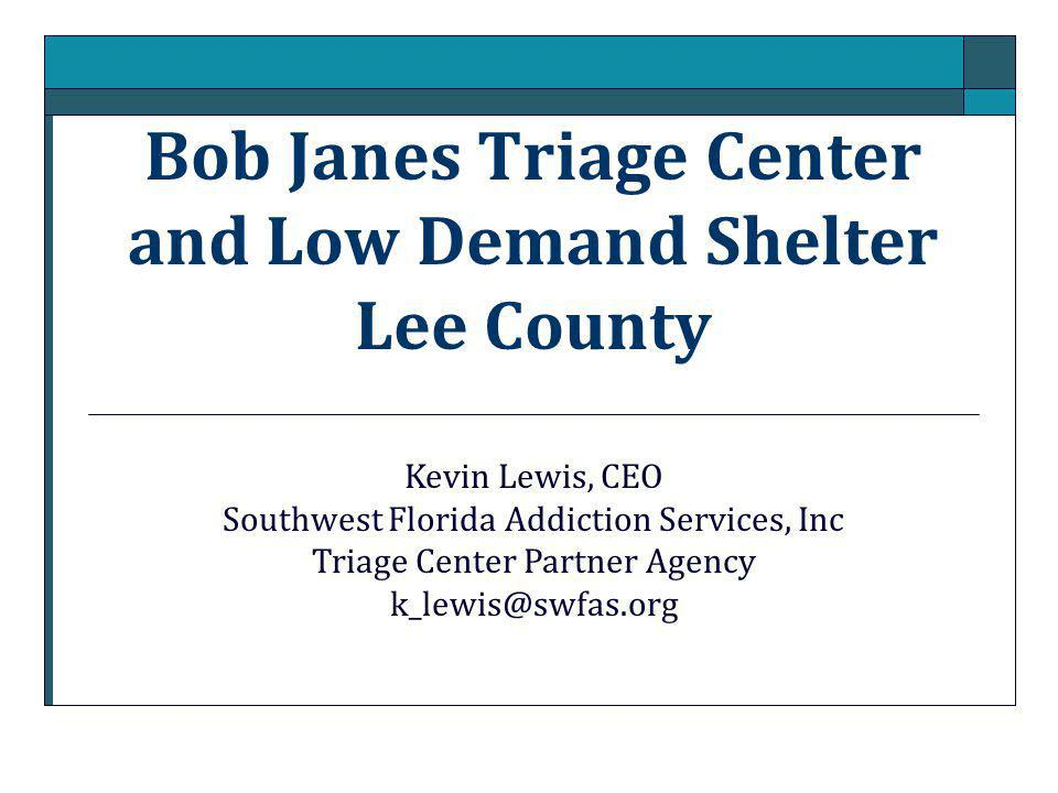 Bob Janes Triage Center and Low Demand Shelter Lee County
