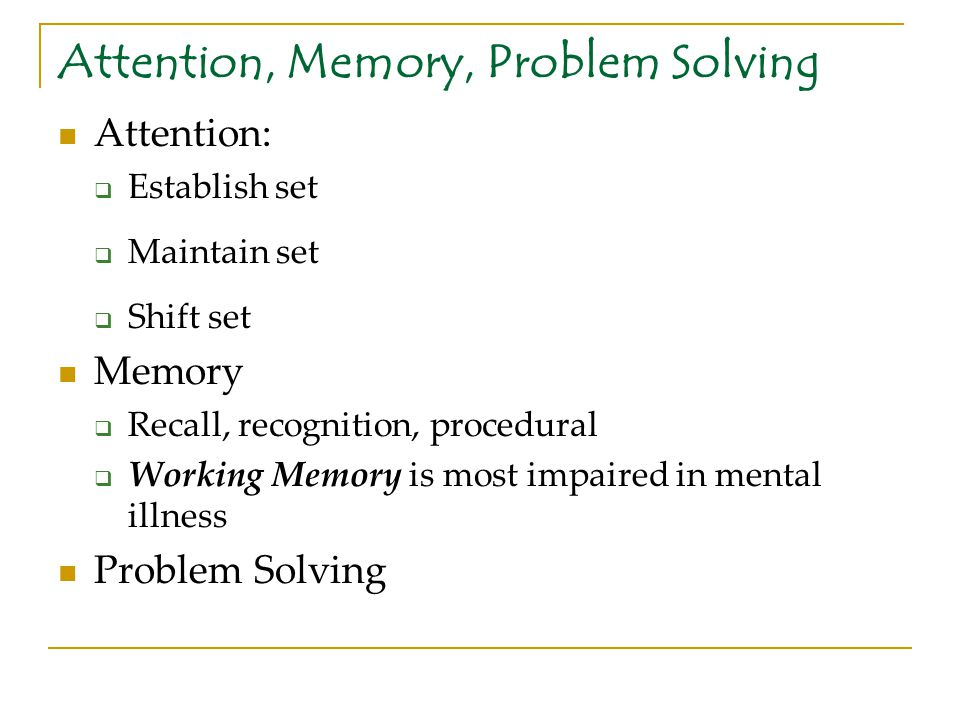 Attention, Memory, Problem Solving