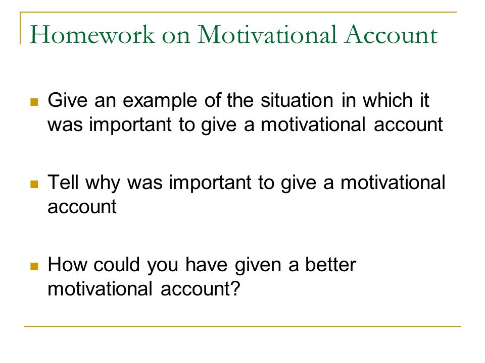 Homework on Motivational Account