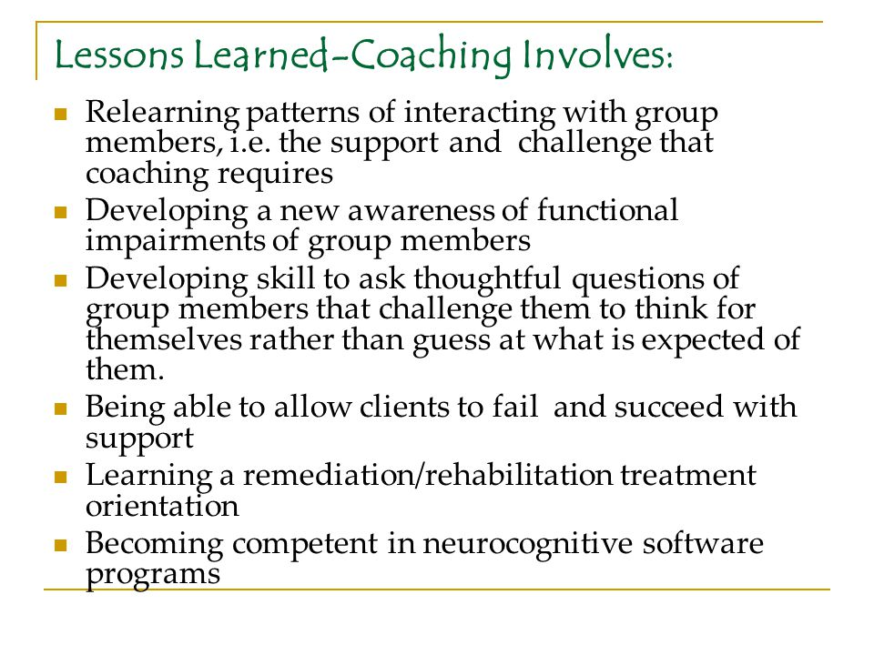 Lessons Learned-Coaching Involves: