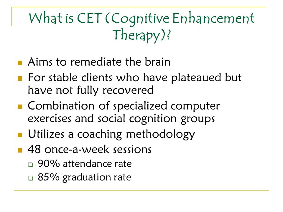 What is CET (Cognitive Enhancement Therapy)