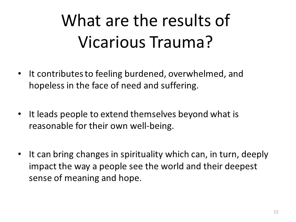 What are the results of Vicarious Trauma