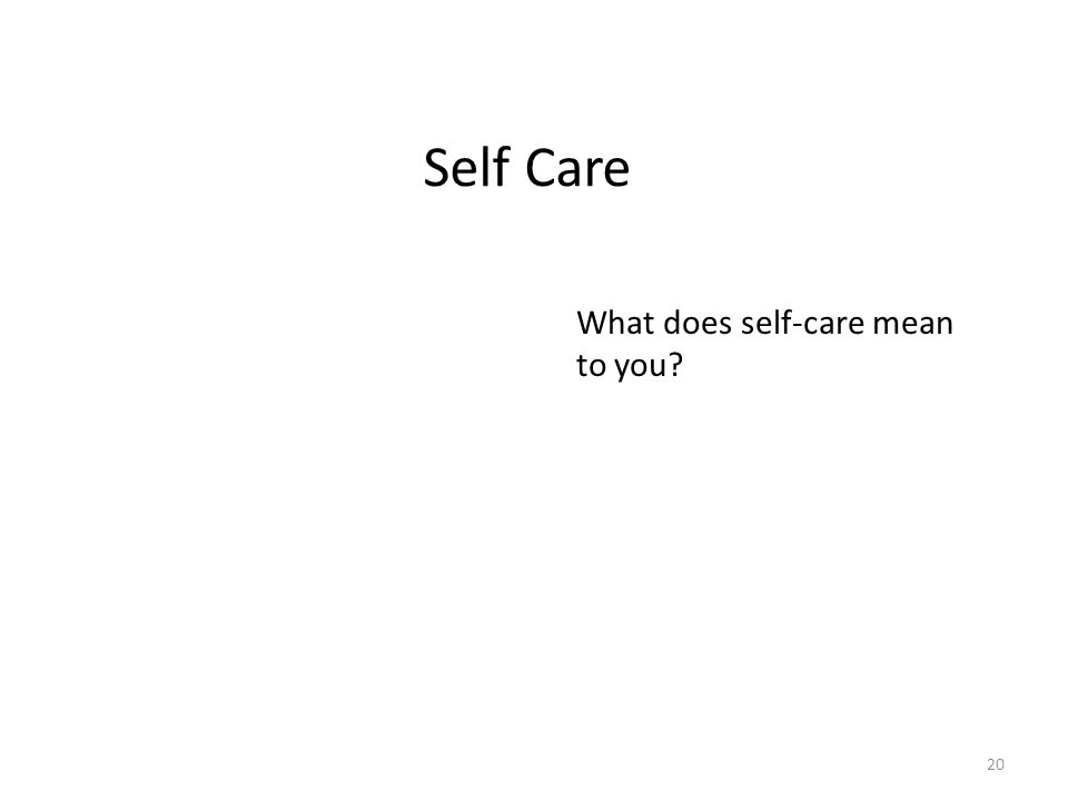 Self Care What does self-care mean to you