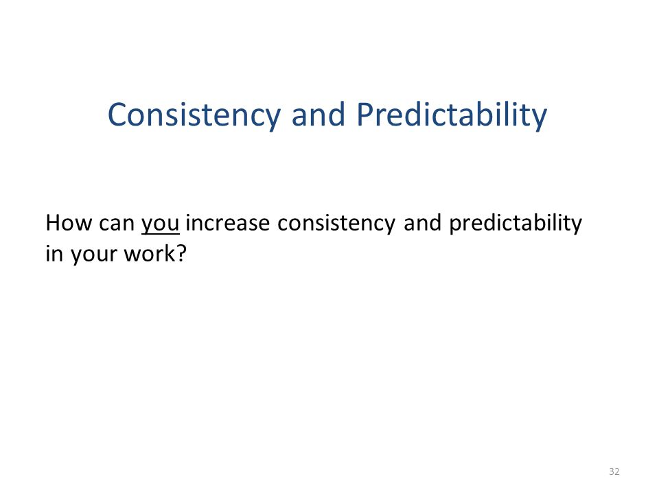 Consistency and Predictability