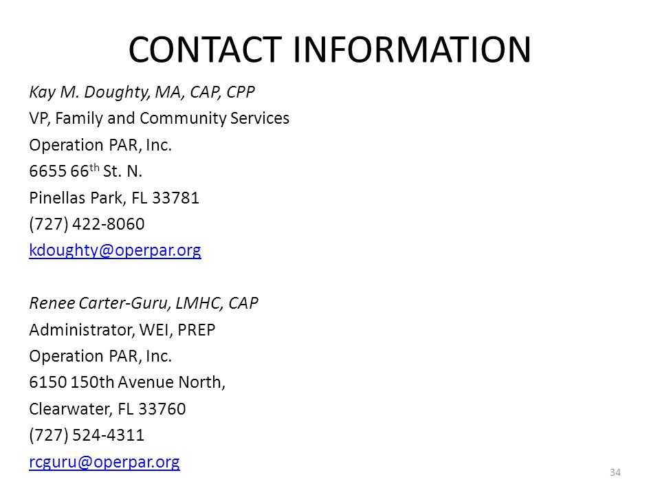 CONTACT INFORMATION Kay M. Doughty, MA, CAP, CPP. VP, Family and Community Services. Operation PAR, Inc.