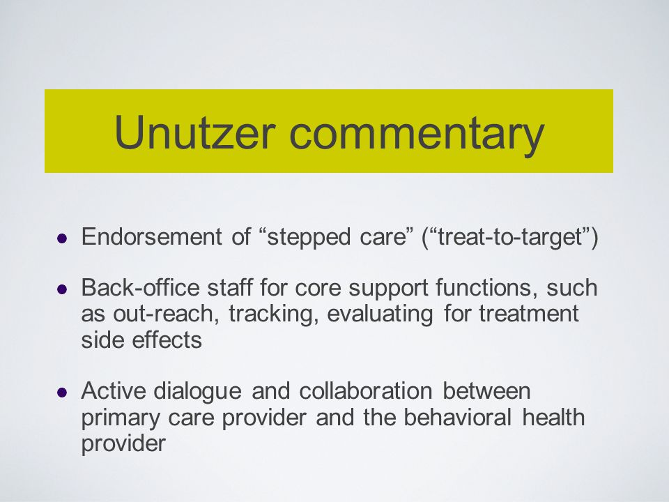 Unutzer commentary Endorsement of stepped care ( treat-to-target )