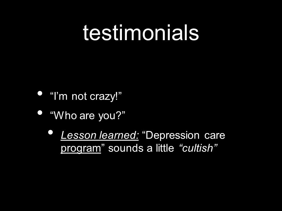 testimonials I'm not crazy! Who are you