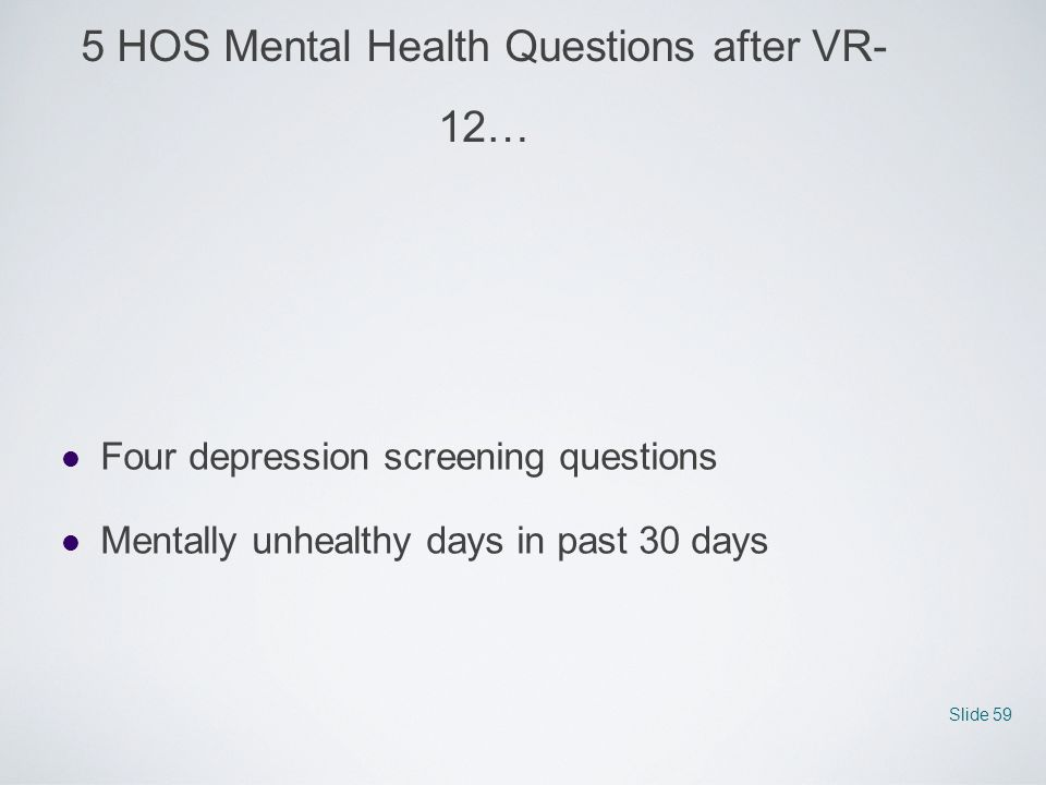 5 HOS Mental Health Questions after VR-12…