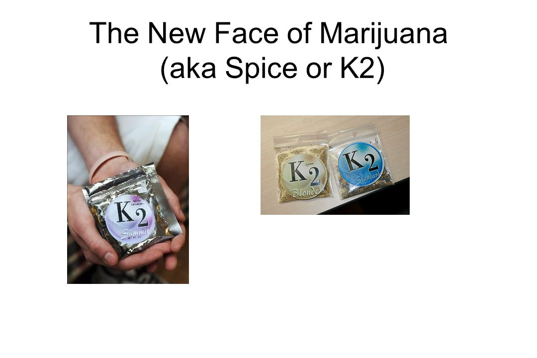 The New Face of Marijuana (aka Spice or K2)