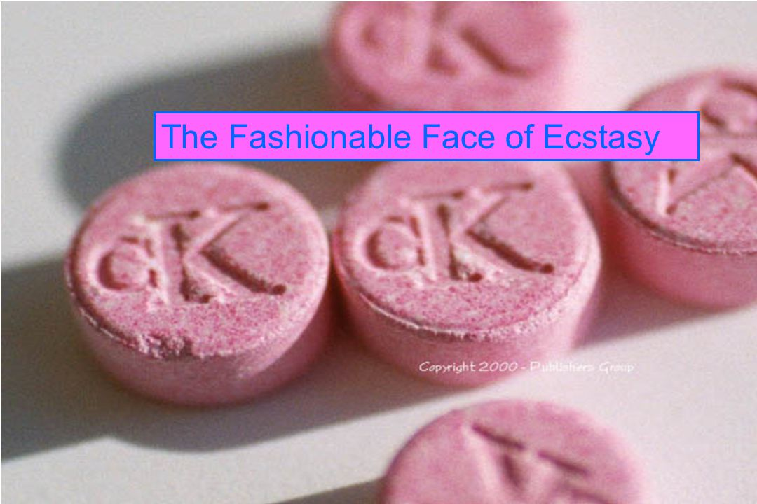 The Fashionable Face of Ecstasy