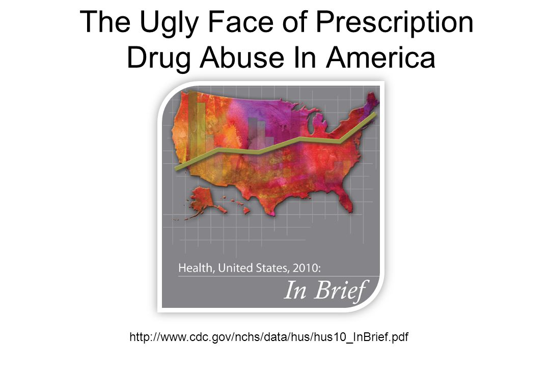 The Ugly Face of Prescription Drug Abuse In America