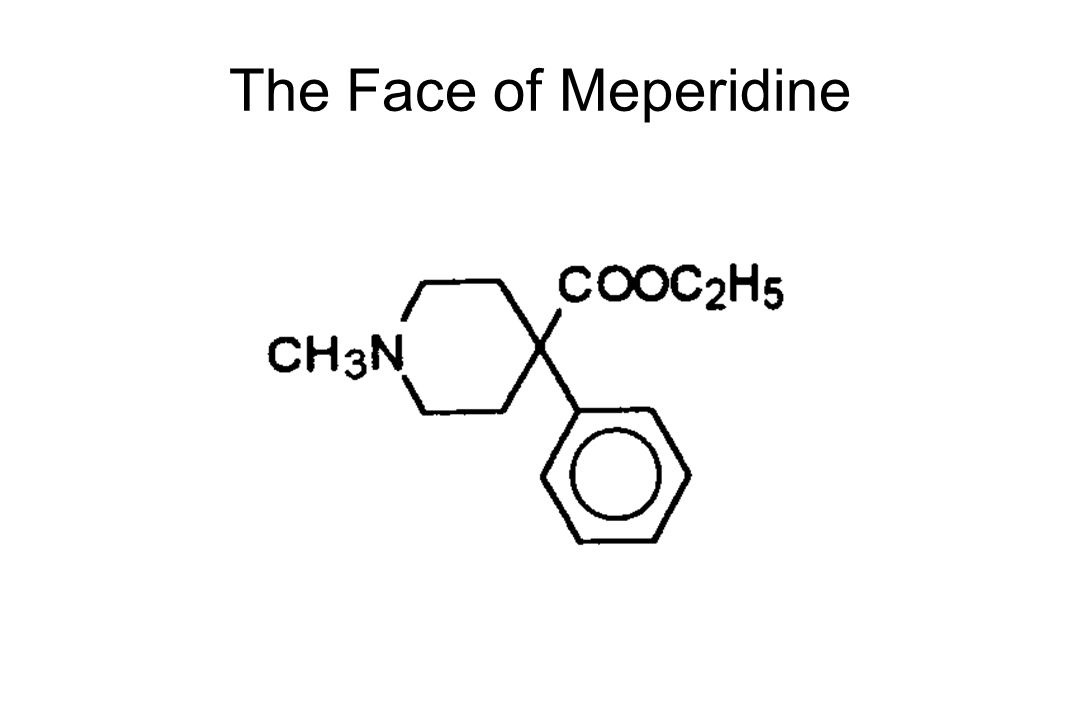 The Face of Meperidine